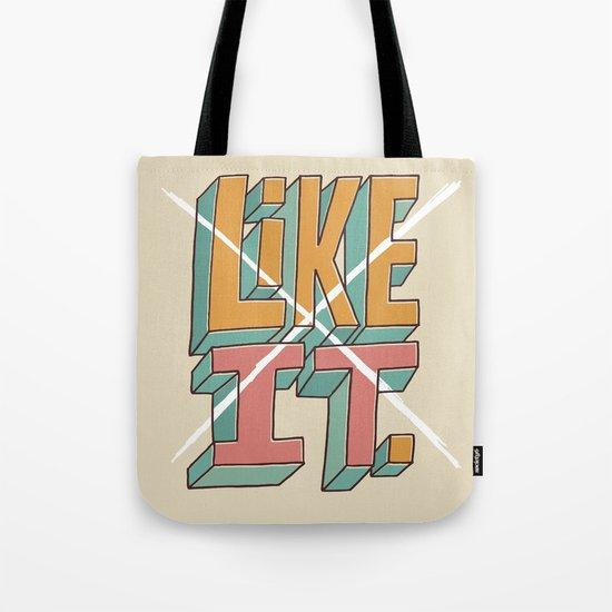 I Don't Like It. Tote Bag