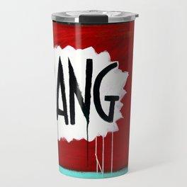 "Bang! (2011), 27"" x 37"", acrylic on gesso on chipboard Travel Mug"