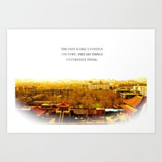 the past is like a foreign country. Art Print