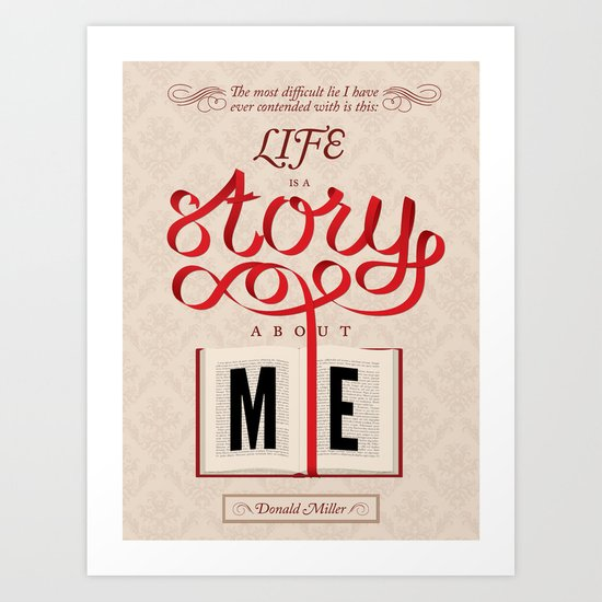 Life Is A Story About Me Art Print