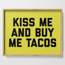 Kiss Me Tacos Funny Quote Serving Tray