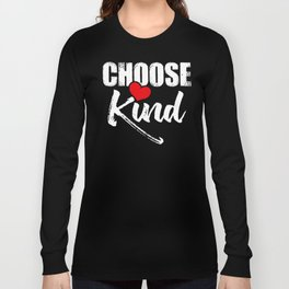 Choose Kind Anti Bullying With a Heart Support Kindness Movement  Long Sleeve T-shirt
