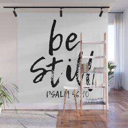 Be Still Wall Mural