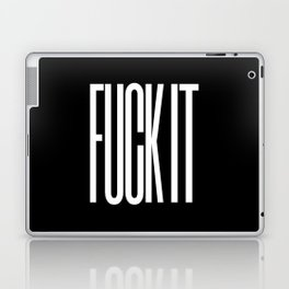 FUCK IT (Black & White) Laptop & iPad Skin