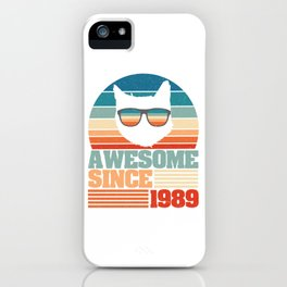 Birthday Shirt For Those Who Were Born In 1989 With A Cool Graphic Of A Cat T-shirt AWesome Since iPhone Case