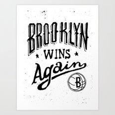 Brooklyn Wins Again (Home)  Art Print