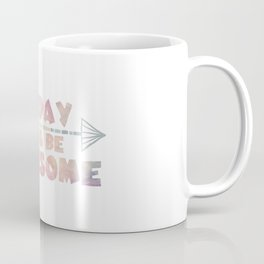 Today will be Awesome Coffee Mug