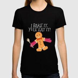 I Bake It Yule Eat It Gingerbread Man Cute Christmas T-shirt