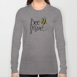 Bee Mine Long Sleeve T-shirt
