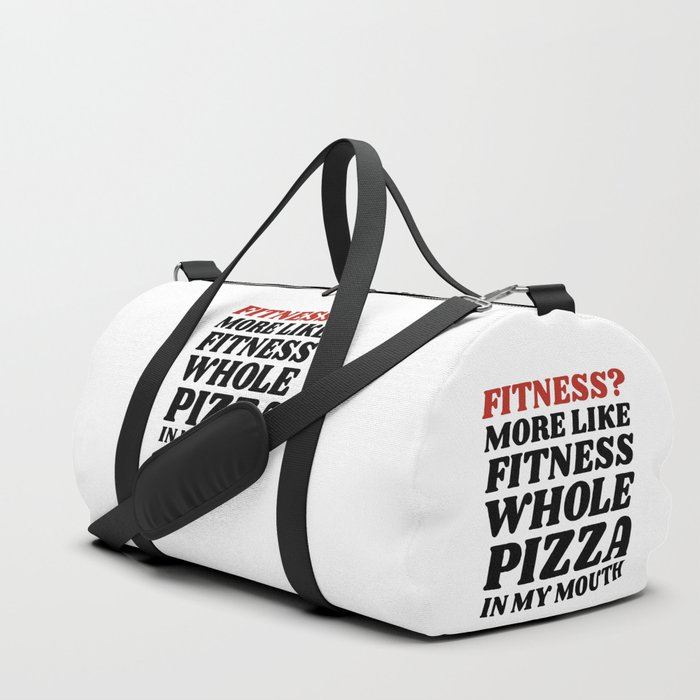Fitness More Like Whole Pizza In My Mouth Duffle Bag By Creativeangel