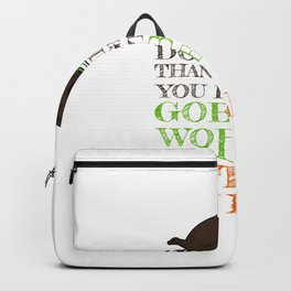 Gobble Wobble Out of My Life Thanksgiving Backpack