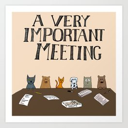 A Very Important Meeting Art Print