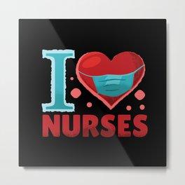 I love nurses Metal Print