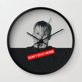 Don't Stay Home! Wall Clock