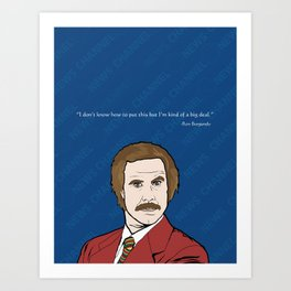 Ron Burgundy Anchorman  Art Print