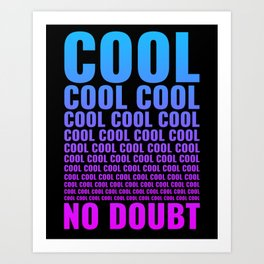 Cool Cool Cool No Doubt Art Print