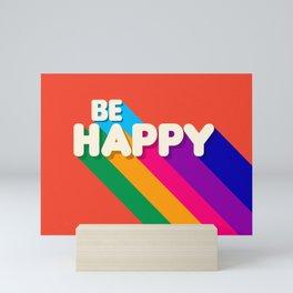 BE HAPPY - rainbow retro typography Mini Art Print