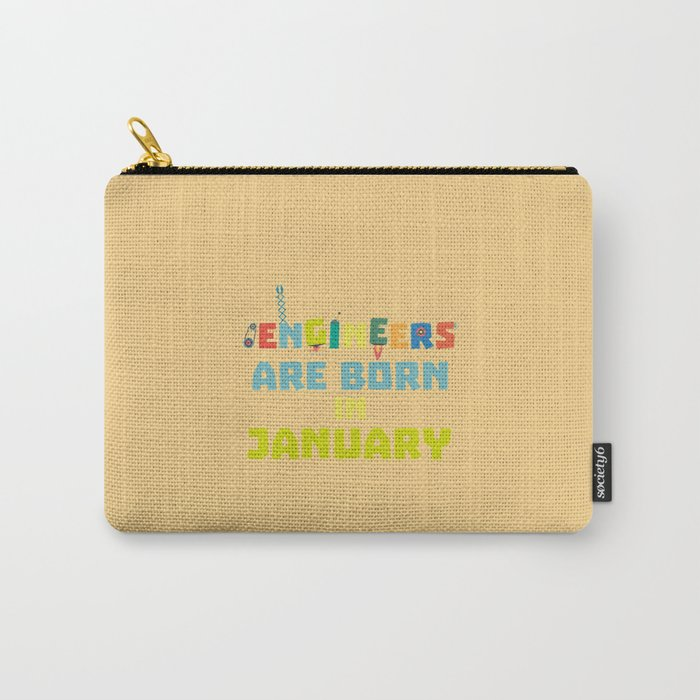 Engineers are born in January T-Shirt Dcu85 Carry-All Pouch