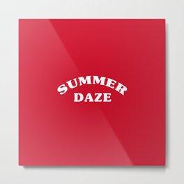 SUMMER DAZE Metal Print