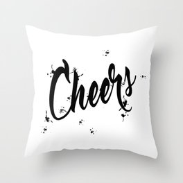Black And Wte Cheers Typography Quote Throw Pillow