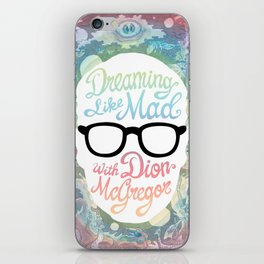 Dreaming Like Mad with Dion McGregor (Cover) iPhone Skin