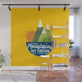 The Mountains are Calling and I Must Go Wall Mural