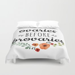 Ovaries before brovaries. Duvet Cover