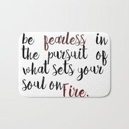 Be fearless in the pu Bath Mat