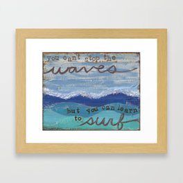 You can't stop the waves... Framed Art Print