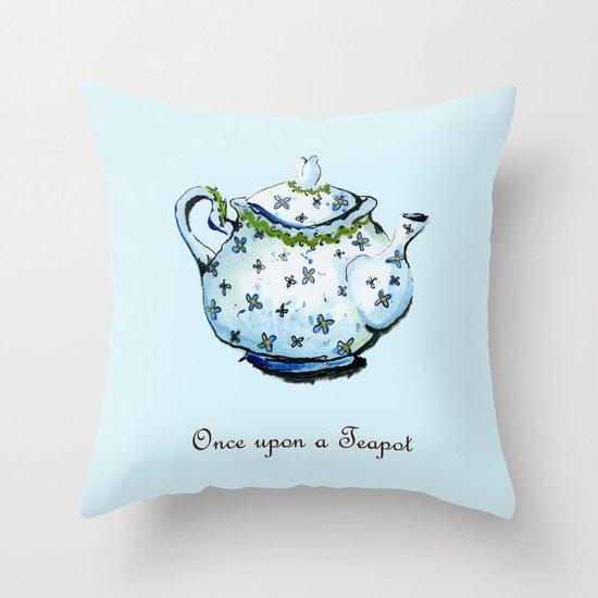 Once Upon A Teapot Throw Pillow