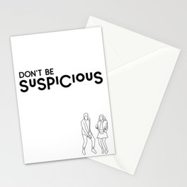 Don't Be Suspicious Stationery Cards