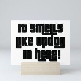 It smells like updog! Mini Art Print