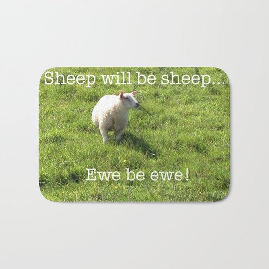 Sheep   Ewe Be Ewe!   Motivational   Humour   Humor Bath Mat