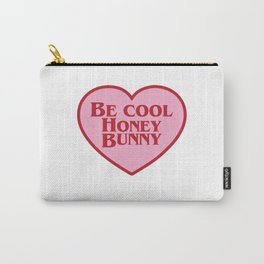Be Cool Honey Bunny, Funny Movie Quote Carry-All Pouch