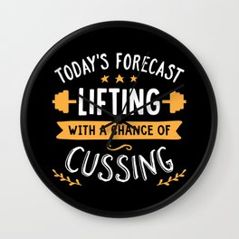 Today's Forecast Lifting With A Chance Of Cussing Wall Clock