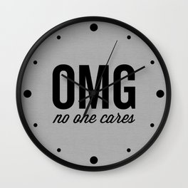 No One Cares Funny Quote Wall Clock