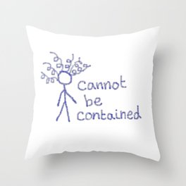 Cannot Be Contained Throw Pillow