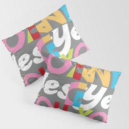 YES YOU CAN Pillow Sham