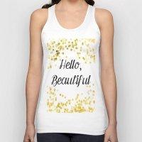 hello beautiful Tank Tops featuring Hello, Beautiful by Alyssa Grau