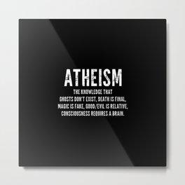 Atheism - Funny Definition Quote Anti Religion Atheist Gift Metal Print