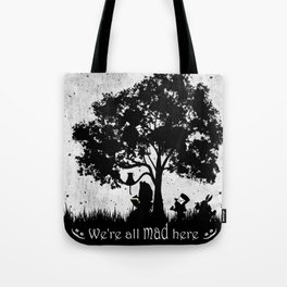We're All Mad Here Alice In Wonderland Silhouette Art Tote Bag