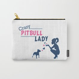 Crazy Pitbull Lady Carry-All Pouch
