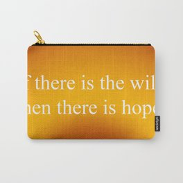 If There Is Will Carry-All Pouch