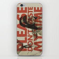 Please don't waste my time iPhone Skin