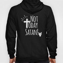 NOT TODAY SATAN CHRISTIAN FUNNY FAITH Hoody