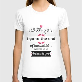 With you I go T-shirt
