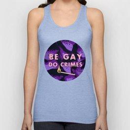Be Gay, Do Crimes Unisex Tank Top