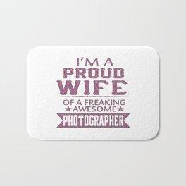 I'M A PROUD PHOTOGRAPHER'S WIFE Bath Mat