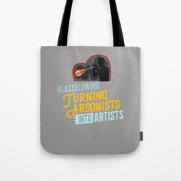 Glass Blowing Gift Glassblower Glassworking Artist Tote Bag