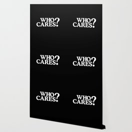 Who cares? Wallpaper